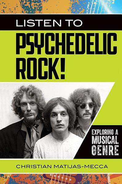 Download Listen to Psychedelic Rock  Exploring a Musical Genre Book