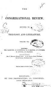 The Congregational Review: Volume 7