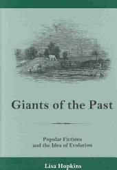 Giants of the Past: Popular Fictions and the Idea of Evolution