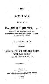 The Works of the Late Rev. Joseph Milner: Volume 1