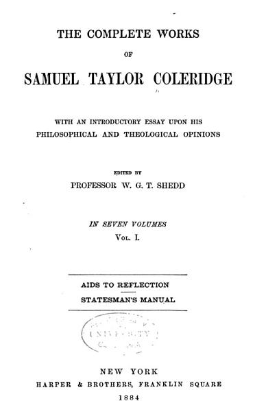 Download The Complete Works of Samuel Taylor Coleridge  Aids to reflection  Statesman s manual Book
