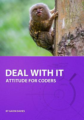 Deal With It  Attitude for Coders