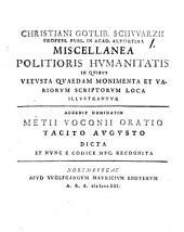 Christiani Gotlib. Schwarzii miscellanea politioris humanitatis: in quibus vetusta quaedam monimenta et variorum scriptorum loca ill