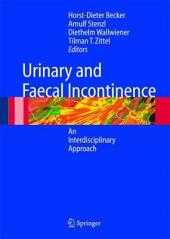 Urinary and Fecal Incontinence: An Interdisciplinary Approach