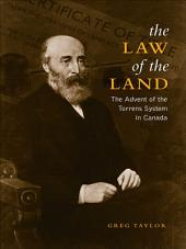Law of the Land: The Advent of the Torrens System in Canada