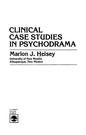 Clinical Case Studies in Psychodrama