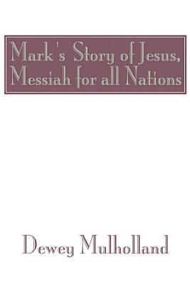 Mark s Story of Jesus