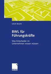 BWL für Führungskräfte: Was Entscheider im Unternehmen wissen müssen