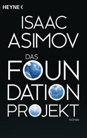 Das Foundation Projekt: Roman