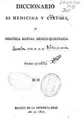 Diccionario de medicina y cirugía o Biblioteca manual médico-quirúrgica: Volumen 5