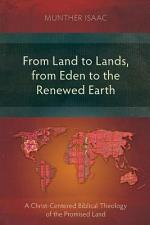 From Land to Lands, from Eden to the Renewed Earth