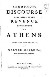 Xenophon's Discourse upon improving the revenue of the state of Athens