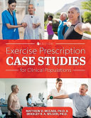 Exercise Prescription Case Studies for Clinical Populations  First Edition