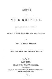 Notes on the Gospels, condensed from the Amer. ed