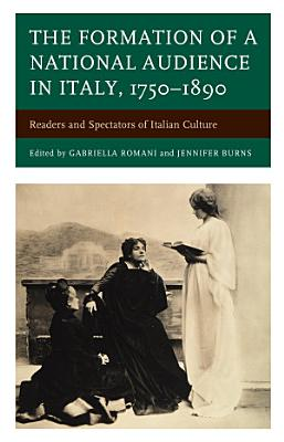 The Formation of a National Audience in Italy  1750   1890 PDF