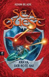 Sea Quest - Kraya, der rote Hai: Band 4