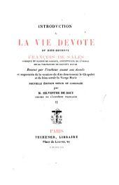 Introduction à la vie dévote du bien-heureux François de Sales...: reveuë par l'autheur avant son déceds et augmentée de la manière de dire dévotement le chapelet et de bien servir la Vierge Marie