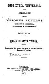 Obras de santa Teresa: Conceptos del amor de Dios.--Exclamaciones.--Cartas.--Poesías