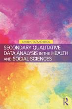 Secondary Qualitative Data Analysis in the Health and Social Sciences PDF