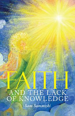 Faith and the Lack of Knowledge