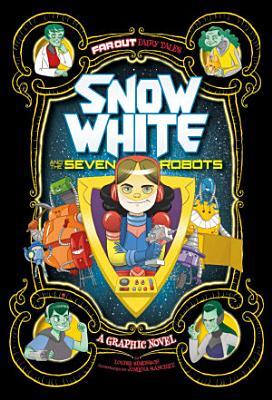 Snow White and the Seven Robots  A Graphic Novel PDF