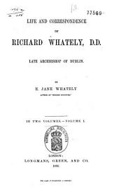 Life and Correspondence of Richard Whately, D.D.: Late Archbishop of Dublin, Volume 1