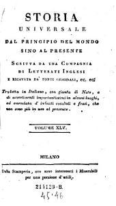 Storia Universale Dal Principio Del Mondo Sino Al Presente: Volume 45