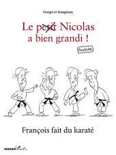 François fait du karaté: Le petit Nicolas a bien grandi ! Pastiche