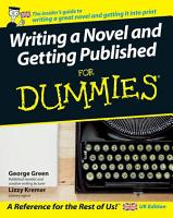 Writing a Novel and Getting Published For Dummies PDF