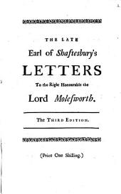 Letters from the Right Honourable the Late Earl of Shaftesbury, to Robert Molesworth, Esq: ... With Two Letters Written by the Late Sir John Cropley. To which is Prefix'd a Large Introduction by the Editor, Volume 2