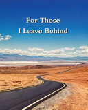 For Those I Leave Behind