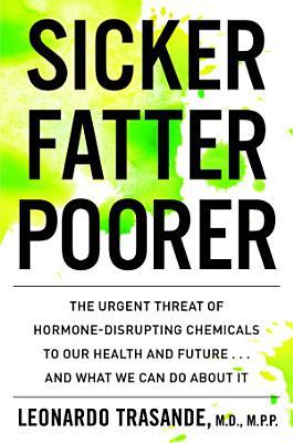 Sicker, Fatter, Poorer