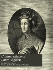 L'ultimo rifugio di Dante Alighieri: con illustrazioni e documenti