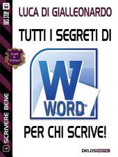 Tutti i segreti di Word per chi scrive