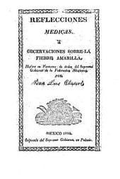 Reflecciones medicas y observaciones sobre la fiebre amarilla
