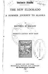 Ballou's Alaska: The New Eldorado : a Summer Journey to Alaska