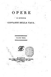 Opere di monsignor Giovanni Della Casa. Volume primo [-quarto]: 4, Volume 3