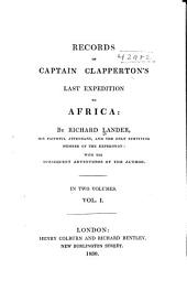 Records of Captain Clapperton's Last Expedition to Africa: Volume 1