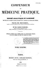 Compendium de médecine pratique: ou, exposé analytique et raisonné des trauvaux contenus dans les principaux traités de pathologie interne, Volume6