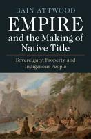 Empire and the Making of Native Title PDF
