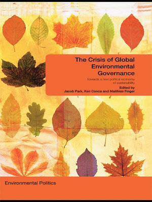 The Crisis of Global Environmental Governance