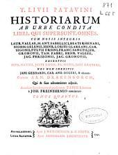 T. Livii ... Historiarum Ab urbe condita libri, qui supersunt, omnes