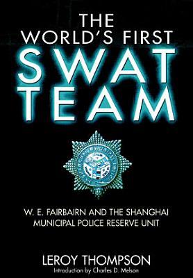 The World  s First SWAT Team PDF