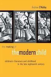 The Making Of The Modern Child Book PDF