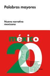 Palabras mayores: Nueva narrativa mexicana