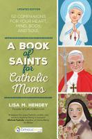 A Book of Saints for Catholic Moms PDF