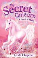 My Secret Unicorn  A Touch of Magic PDF