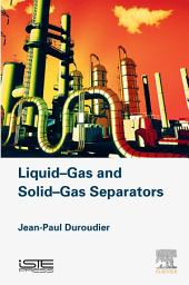 Liquid-Gas and Solid-Gas Separators