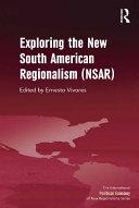 Exploring the New South American Regionalism (NSAR)