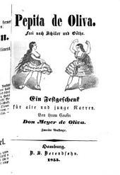 Pepita de Oliva: frei nach Schiller und Göthe; ein festgeschenk für alte und junge narren ...
